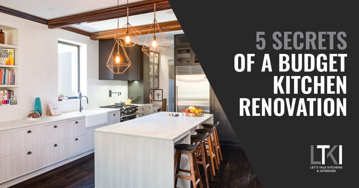 5 Secrets Of A Budget Kitchen Renovation
