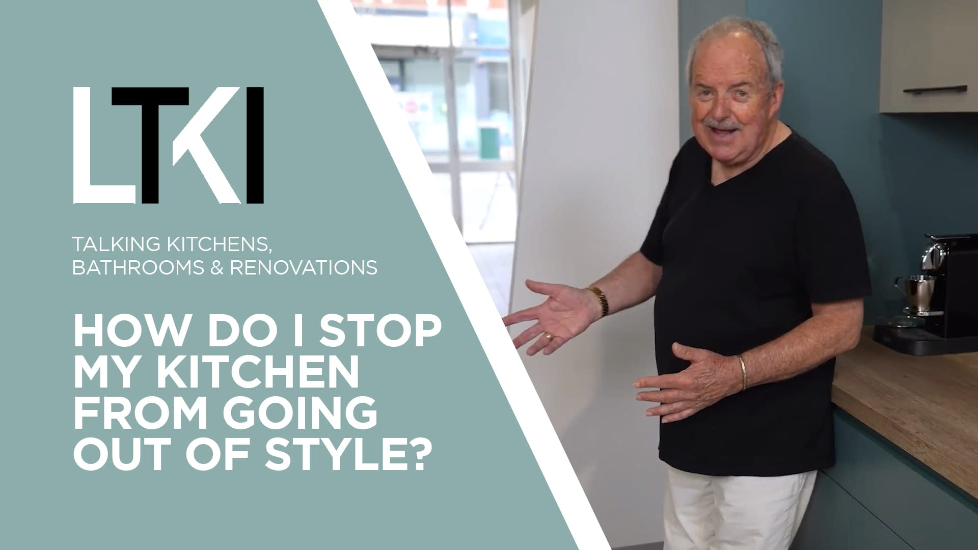 Talking Kitchens, Bathrooms & Renovations: How Do I Stop My Kitchen From Going Out Of Style?